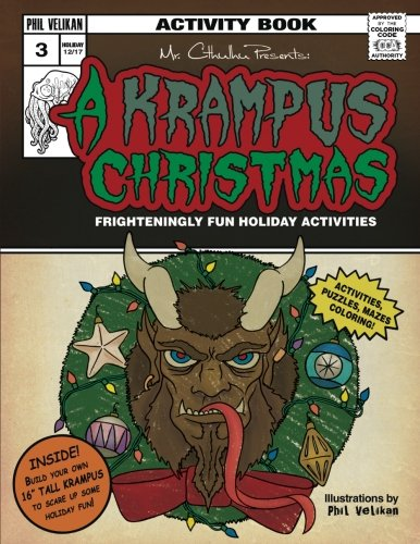 Mr. Cthuhlu presents: A Krampus Christmas: Frighteningly fun holiday activities (Mr. Cthulhu Presents:) (Volume 3)