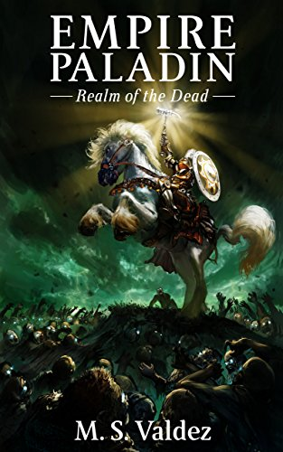 EMPIRE PALADIN: Realm of the Dead by [Valdez, M. S.]