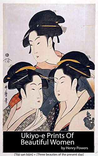 """Ukiyo-e Prints Of Beautiful Women: Japanese prints of the ukiyo-e school, dating from the 18th and 19th centuries. Ukiyo-e, or """"pictures of the floating world,"""""""