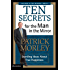 Ten Secrets for the Man in the Mirror: Startling Ideas About True Happiness
