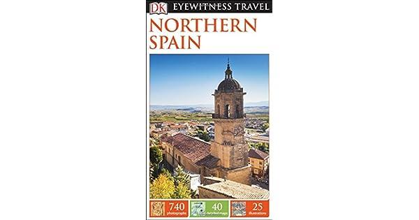 Amazon.com: DK Eyewitness Travel Guide: Northern Spain ...