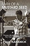 Faith of a Mustard Seed, Paul Karanick, 1477203451