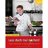 """Lass doch mal kochen!: Clevere Alternativen zu Mensa, M�ckes und Co.von """"Malte Evers"""""""
