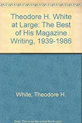 Theodore White at Large