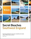 Secret Beaches: Southwest England: Over 50 Secluded Beaches and Coves Revealed by Short Walks Along the West Country Coastline (Secret Seeker)