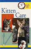 Quick and Easy Kitten Care, T.F.H. Publications, 0793810299