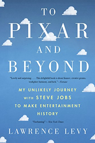 Pdf Business To Pixar and Beyond: My Unlikely Journey with Steve Jobs to Make Entertainment History