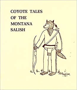 Coyote Tales Of The Montana Salish An Exhibition Organized By The Indian Arts And Crafts Board Of The U S Department Of The Interior Paperback 1974