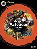 """Afficher """"Mayas, Aztèques, Incas"""""""