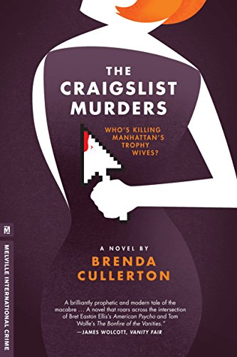 The Craigslist Murders: Who's killing Manhattan's trophy wives? (Melville International Crime)