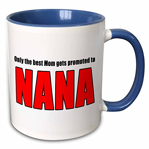3dRose EvaDane - Quotes - Only The Best Mom Gets Promoted To Nana Red - 15oz Two-Tone Blue Mug (mug_221761_11)