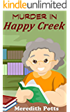 Murder In Happy Creek: A Rose Calahan Senior Sleuth Cozy Mystery