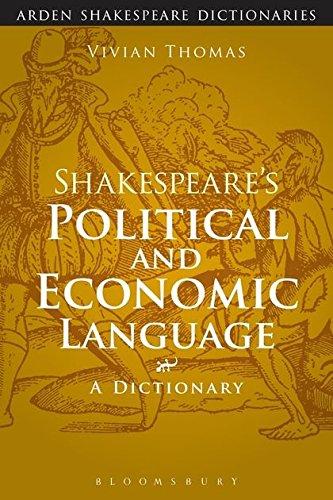 Shakespeare's Political and Economic Language (Arden Shakespeare Dictionaries) by The Arden Shakespeare