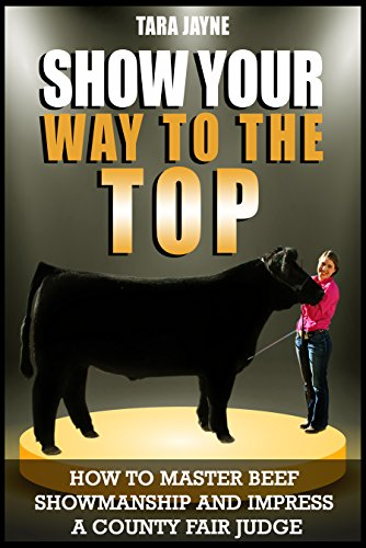 Show Your Way To The Top: How To Master Beef Showmanship And Impress A County Fair Judge (Best Place To Farm Wow Gold)