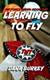 img - for Learning To Fly (TNT Force Cheer) (Volume 1) book / textbook / text book
