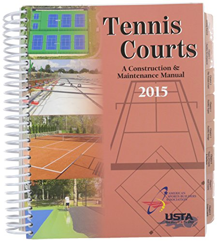 Tennis Courts: A Construction & Maintenance Manual ()