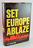 img - for Set Europe Ablaze: Special Operations Executive - Churchill's Plan to Defeat Germany through Sabatage, Espionage, Subversion book / textbook / text book