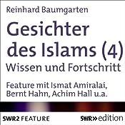 Wissen und Fortschritt (Gesichter des Islams 4)   Reinhard Baumgarten