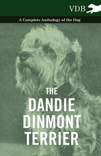 Read Online The Dandie Dinmont Terrier - A Complete Anthology of the Dog - PDF