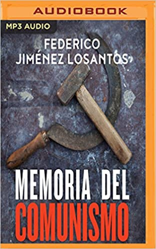 Memoria del Comunismo Narración En Castellano : de Lenin a Podemos: Amazon.es: Losantos, Federico Jim, Varela, Jordi: Libros