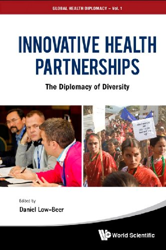 Innovative Health Partnerships:The Diplomacy of Diversity: 1 (Global Health Diplomacy)