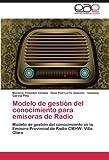 Modelo de Gestión Del Conocimiento para Emisoras de Radio, Marlene Penichet Cortiza and Raúl Yoel La Fé Jiménez, 3846565288