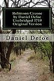 Robinson Crusoe by Daniel Defoe Unabridged 1719 Original Version