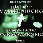 Sixtinische Verschwörung   Philipp Vandenberg