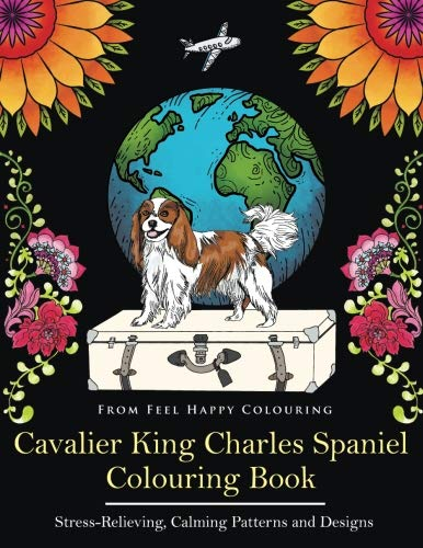 Cavalier King Charles Spaniel Colouring Book: Fun Cavalier King Charles Spaniel Coloring Book for Adults and Kids 10+ ()