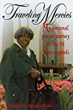 img - for [(Traveling Mercies : My Personal Prayer Journey to the 50 State Capitols)] [By (author) Alice C Hamilton] published on (September, 2008) book / textbook / text book