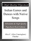 img - for Indian Games and Dances with Native Songs book / textbook / text book
