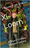 img - for Xi-Loom: A Short Science Fiction Fantasy book / textbook / text book