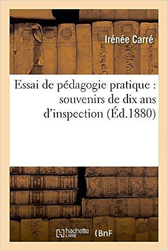 Livres Essai de pédagogie pratique : (souvenirs de dix ans d'inspection) epub, pdf