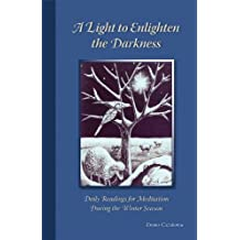 A Light To Enlighten The Darkness: Daily Readings for Meditation during the Winter Season (Cistercian Studies)