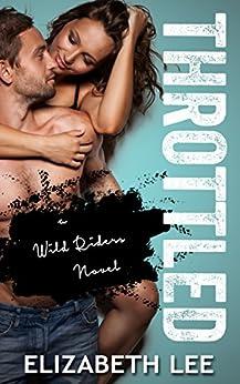 Throttled (Wild Riders Book 1) by [Lee, Elizabeth]