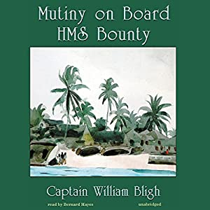 Mutiny on Board H.M.S. Bounty Audiobook
