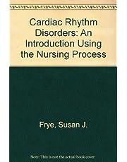 Cardiac Rhythm Disorders: A Nursing Process Approach