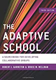 img - for The Adaptive School: A Sourcebook for Developing Collaborative Groups (Christopher-Gordon New Editions) book / textbook / text book
