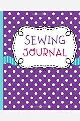 Sewing Journal: Project Planner Seamstress Notebook Paperback