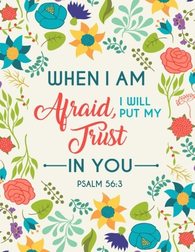 Read Online Psalm 56:3 When I Am Afraid, I Will Put My Trust In You: Composition Book Journal 8.5 X 11 Large (Christian Journals For Women to Write In) (Volume 8) PDF