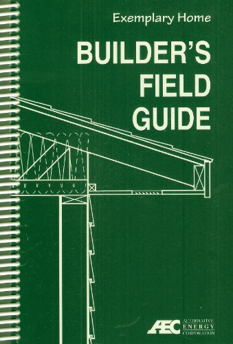 Exemplary Home Builder's Field Guide (Betsy Fields Design)