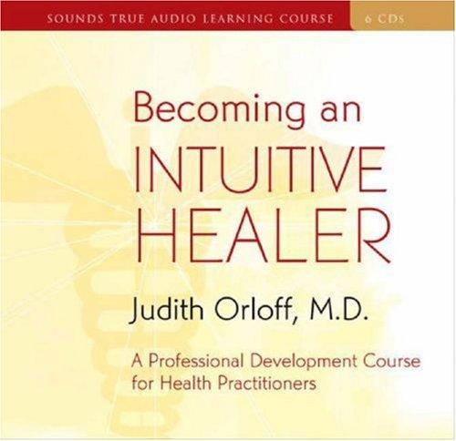 Becoming an Intuitive Healer