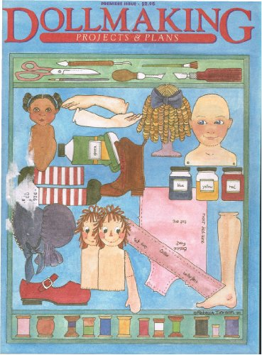 DOLLMAKING PROJECTS & PLANS magazine 1985 Premiere Issue Volume 1 Number 1 Paper Doll by Rebecca Iverson (Doll Making, Wooden Dutch Dolls, working with latex composition, reproducing a French Steiner Doll) (Steiner Doll)