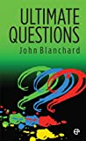 Ultimate Questions, John Blanchard, 085234984X