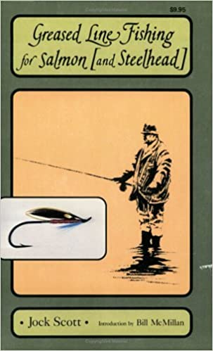Greased Line Fishing: For Salmon (and Steelhead) by Jock Scott (1982-03-02)