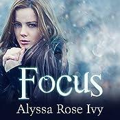 Focus: Crescent Chronicles, Book 2 | Alyssa Rose Ivy