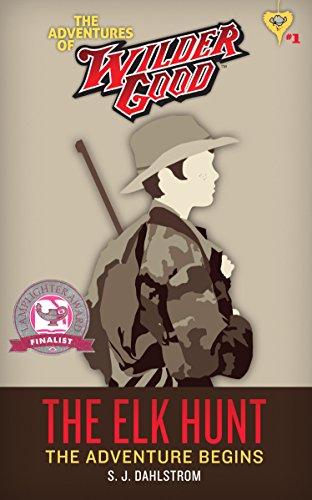 The Elk Hunt: The Adventures of Wilder Good #1