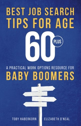 Best Job Search Tips For Age 60 Plus  A Practical Work Options Resource For Baby Boomers