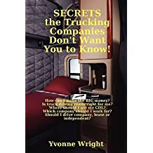 Secrets the Trucking Companies Don't Want You to Know! [SECRETS THE TRUCKING COMPANIES] [Paperback]