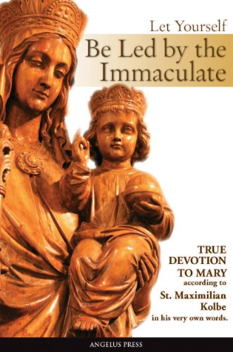 Let Yourself Be Led by the Immaculate